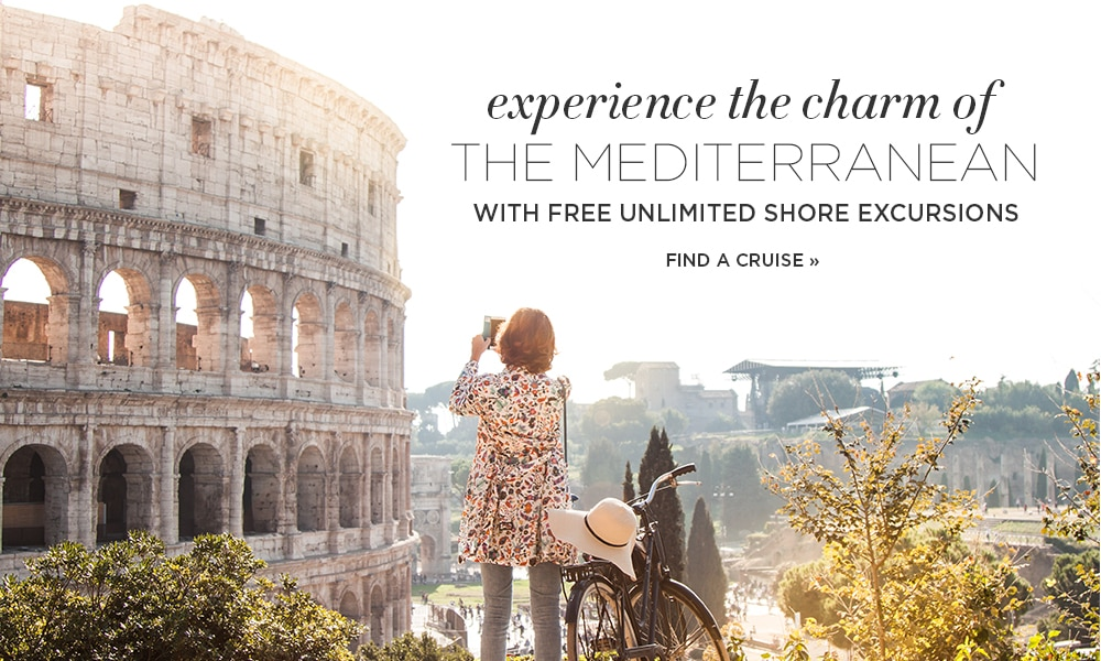 Experience the Charm of the Mediterranean With FREE Unlimited Shore Excursions